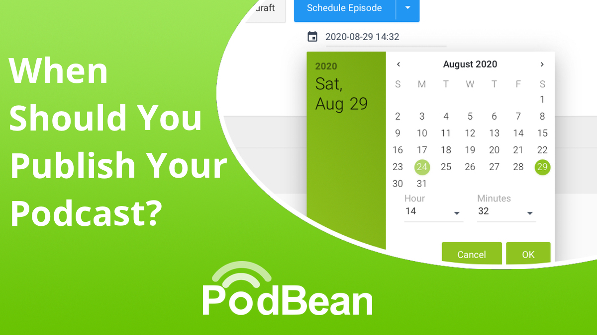 When Should You Publish Your Podcast?