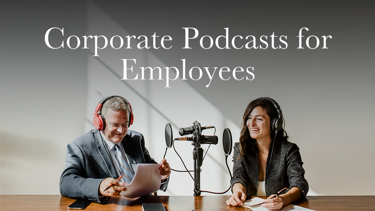 corporate podcasts private podcasts for employees
